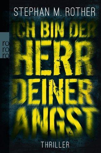 Ich bin der Herr deiner Angst von Stephan M. Rother (2. April 2012) Taschenbuch
