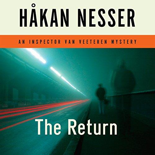 The Return     An Inspector Van Veeteren Mystery              By:                                                                                                                                 Håkan Nesser                               Narrated by:                                                                                                                                 Simon Vance                      Length: 7 hrs and 18 mins     140 ratings     Overall 4.0