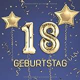 18. Geburtstag: Gästebuch zum Eintragen - schöne Geschenkidee für 18 Jahre im Format: ca. 21 x 21 cm, mit 100 Seiten für Glückwünsche, Grüße, liebe ... Geburtstagsgäste, Cover: Zahlen Ballons blau