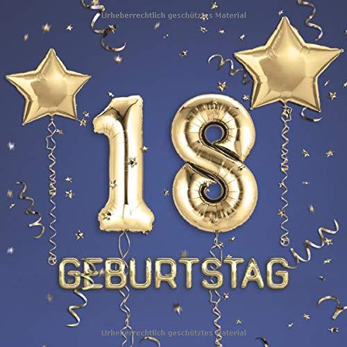 18. Geburtstag: Gästebuch zum Eintragen - schöne Geschenkidee für 18 Jahre im Format: ca. 21 x 21...