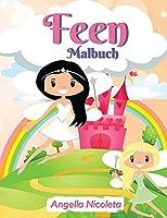 Feen Malbuch: fuer Kinder von 4-8 Jahren Ein lustiges und magisches Ausmalbuch fuer Kinder