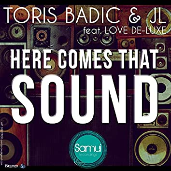 Here Comes That Sound (feat. Love De-Luxe)