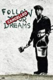 Póster Banksy Follow Your Dreams/Sigue tus sueños (61cm x 91,5cm) + 2 marcos negros para póster con suspención