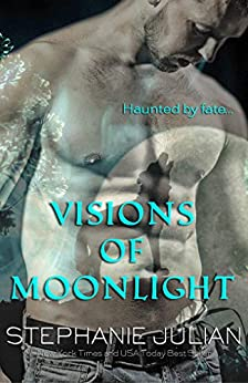 Visions of Moonlight: an Etruscan Magic novel by [Stephanie Julian]