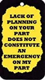Ron's Hang Ups Funny Comic Sayings Lack of Planning On Your Part Does Not Constitute an Emergency On My Part Plaque Great Gifts Artfully Crafted and Individually Created