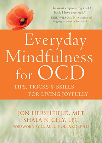 Everyday Mindfulness for OCD: Tips, Tricks, and Skills for Living Joyfully (English Edition)