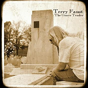 Terry Faust the Grave Tender