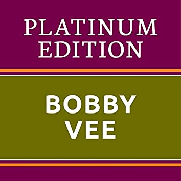Bobby Vee - Platinum Edition (The Greatest Hits Ever!)