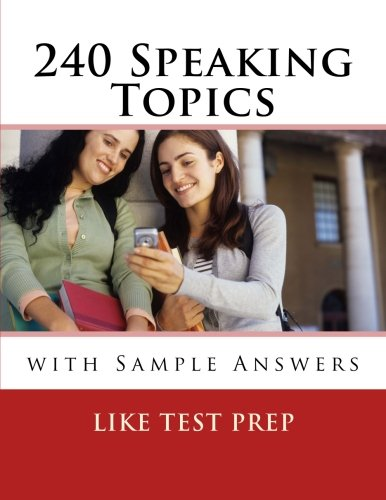 240 Speaking Topics: with Sample Answers (Volume 2) (120 Speaking Topics)