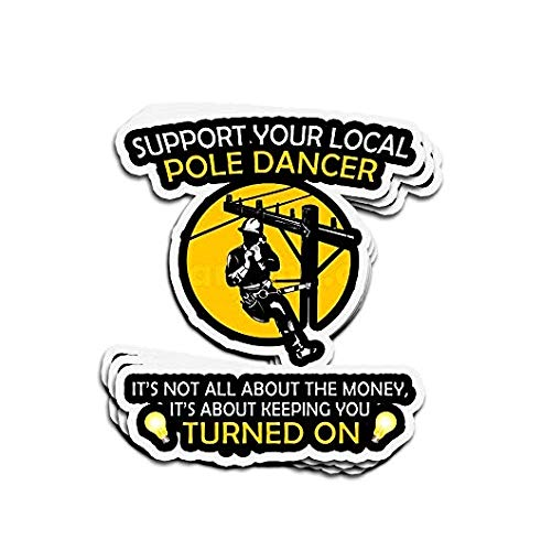 Support Your Local Pole Dancer It's Not All About The Money, It's About Keeping You Turned On - Sticker Graphic Car Laptop Trucks Waterbottles Lunch Box Skateboard