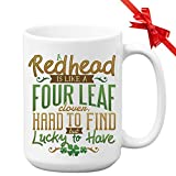 Irish Mug - A Red Head Is Like Four Leaf Hard To Find Lucky To Have - Coffee And Tea Cup Ceramic 15 oz Gift For Irish coworker boss st patrick day