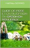 Guide de pose et d'utilisation du gazon en rouleaux