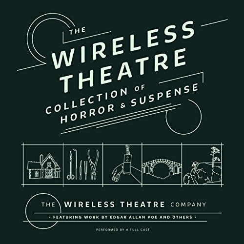 The Wireless Theatre Collection of Horror & Suspense                   Autor:                                                                                                                                 Brita Bradbury,                                                                                        Terence Newman,                                                                                        Edgar Allan Poe,                   und andere                          Sprecher:                                                                                                                                 full cast                      Spieldauer: 5 Std. und 3 Min.     Noch nicht bewertet     Gesamt 0,0