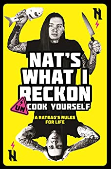 Un-cook Yourself: A Ratbag's Rules for Life by [Nat's What I Reckon]
