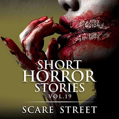 Short Horror Stories Vol. 19: Scary Ghosts, Monsters, Demons, and Hauntings audiobook cover art