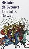 Histoire de Byzance by John Julius Norwich(2002-04-25) - Perrin - 01/01/2002
