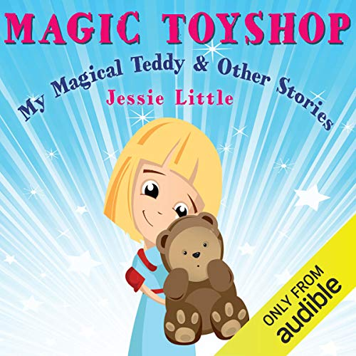 Magic Toyshop: My Magical Teddy and Other Stories audiobook cover art