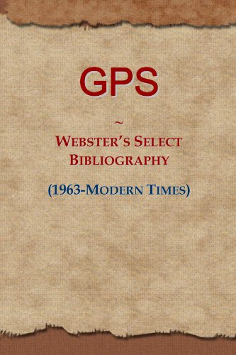 GPS: Webster's Select Bibliography (1963-Modern Times)