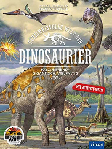 Geheimnisvolle Welt der Dinosaurier: Faszinierend, gigantisch, vielfältig