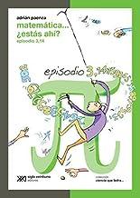 Matematica... estas ahi? Episodio 3 (Spanish Edition) by Adrian Paenza (2007-01-01)