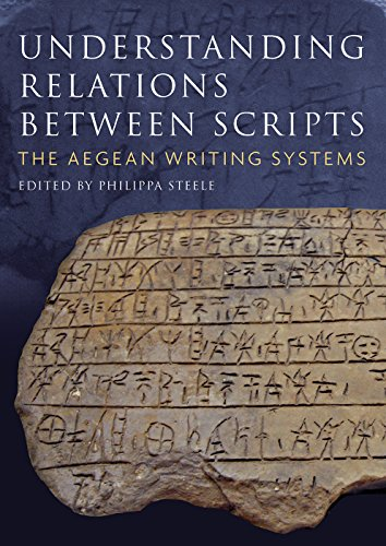 Steele, P: Understanding Relations Between Scripts: The Aegean Writing Systems