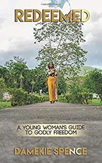 Redeemed: A Young Woman's Guide to Godly Freedom