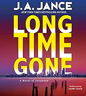 Long Time Gone                   By:                                                                                                                                 J. A. Jance                               Narrated by:                                                                                                                                 Tim Jerome                      Length: 10 hrs and 32 mins     211 ratings     Overall 4.3