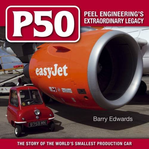 Price comparison product image P50 Peel's Engineering's Extraordinary Legacy: The Story of the World's Smallest Production Car