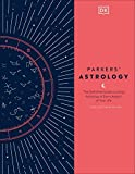 Parkers  Astrology: The Definitive Guide to Using Astrology in Every Aspect of Your Life
