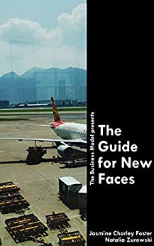 The Guide for New Faces by [Natalia Zurowski, Jasmine Chorley Foster]