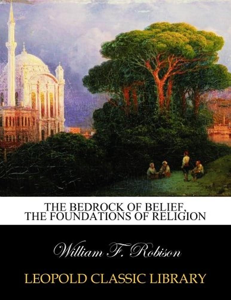 ダムオセアニア相互接続The bedrock of belief, the foundations of religion