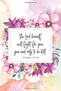 The Lord himself will fight for you, you need only to be still.  Exodus 14:14: Prayer Journal - a beautiful peaceful notebook cover with 120 blank, lined pages.
