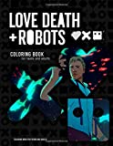 Love, Death & Robots Coloring Book: Coloring Book for...