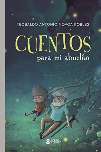 Cuentos para mi abuelito (Spanish Edition)