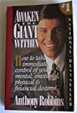 Awaken the Giant within - How to Take Immediate Control of Your Mental, Physical and Emotional Self - Simon & Schuster Ltd - 01/10/1992