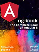 ng-book: The Complete Guide to Angular Front Cover