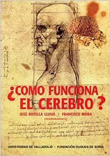 ¿Como Funcióna el Cerebro?. I Encuentro Sobre Fronteras de La Ciencia