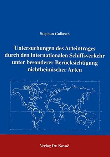Untersuchungen des Arteintrages durch den internationalen Schiffsverkehr unter besonderer Berücksichtigung nichtheimischer Arten .
