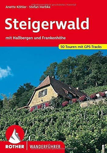 Steigerwald: mit Haßbergen und Frankenhöhe. 50 Touren. Mit GPS-Tracks. (Rother Wanderführer)