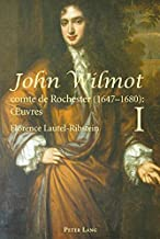 John Wilmot, comte de Rochester (1647-1680) : Œuvres- John Wilmot, Earl of Rochester (1647-1680): Collected Works: Edition bilingue et critique, ... 2 Volumes (English and French Edition)