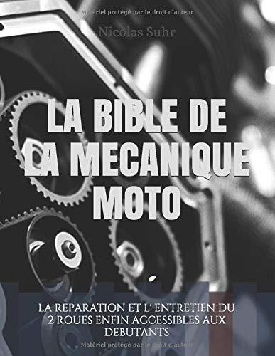 LA BIBLE DE LA MECANIQUE MOTO: L...