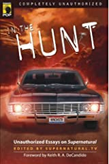 In the Hunt: Unauthorized Essays on Supernatural (Smart Pop series) Kindle Edition