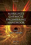 Albright, L: Albright's Chemical Engineering Handbook - Lyle Frederick Albright