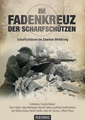 Im Fadenkreuz der Scharfschützen: Scharfschützen im Zweiten Weltkrieg (Flechsig - Geschichte/Zeitgeschichte)