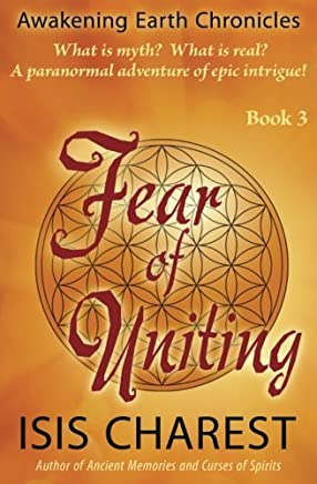 Fear of Uniting (Awaking Earth Chronicles) (Volume 3)