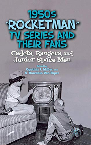 Price comparison product image 1950s Rocketman TV Series and Their Fans: Cadets,  Rangers,  and Junior Space Men