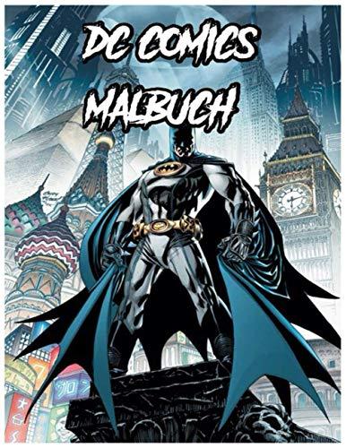 dc comics malbuch: dc comics Malbücher für Erwachsene mit lustigen, einfachen und entspannenden Malvorlagen +100 Malvorlagen für Ihre Helden für Kinder und Erwachsene