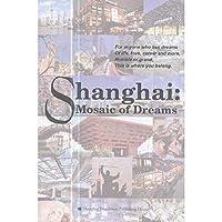 Shanghai: Mosaic of Dreams (上海:梦之地)