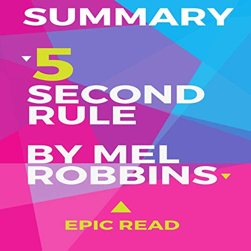 Summary: The 5 Second Rule by Mel Robbins  By  cover art