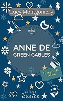 Anne de Green Gables (Coleção Duetos) por [Lucy Montgomery, Sheila Koerich]